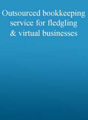 Outsourced bookkeeping service for fledgling & virtual businesses